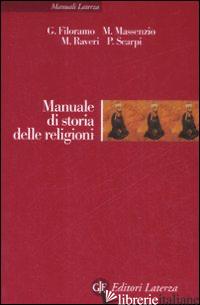 MANUALE DI STORIA DELLE RELIGIONI - FILORAMO GIOVANNI; MASSENZIO MARCELLO; RAVERI MASSIMO