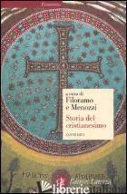 STORIA DEL CRISTIANESIMO. VOL. 1: L'ANTICHITA' - FILORAMO GIOVANNI; LUPIERI EDMONDO; PRICOCO SALVATORE; MENOZZI D. (CUR.)