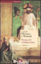 STORIA DEL CRISTIANESIMO. VOL. 2: IL MEDIOEVO - GALLINA MARIO; MERLO GRADO GIOVANNI; TABACCO GIOVANNI; FILORAMO G. (CUR.); MENOZ