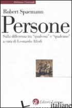 PERSONE. SULLA DIFFERENZA TRA «QUALCOSA» E «QUALCUNO» - SPAEMANN ROBERT; ALLODI L. (CUR.)