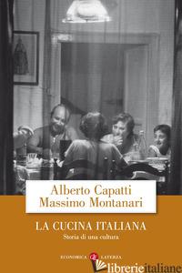 CUCINA ITALIANA. STORIA DI UNA CULTURA (LA) - CAPATTI ALBERTO; MONTANARI MASSIMO