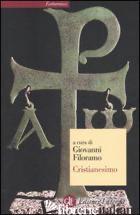 CRISTIANESIMO - FILORAMO G. (CUR.)