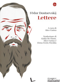 LETTERE - DOSTOEVSKIJ FEDOR; FARINA A. (CUR.)