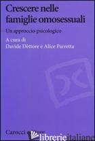 CRESCERE NELLE FAMIGLIE OMOSESSUALI. UN APPROCCIO PSICOLOGICO - DETTORE D. (CUR.); PARRETTA A. (CUR.)