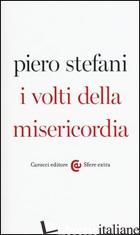 VOLTI DELLA MISERICORDIA (I) - STEFANI PIERO