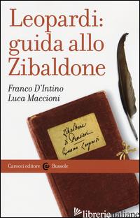 LEOPARDI: GUIDA ALLO ZIBALDONE - D'INTINO FRANCO; MACCIONI LUCA