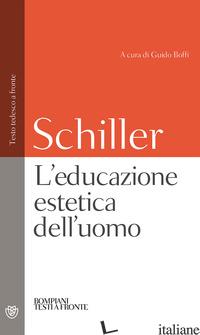 EDUCAZIONE ESTETICA DELL'UOMO. TESTO TEDESCO A FRONTE (L') - SCHILLER FRIEDRICH; BOFFI G. (CUR.)