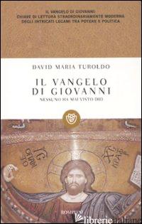 VANGELO DI GIOVANNI. NESSUNO HA MAI VISTO DIO (IL) - TUROLDO DAVID MARIA