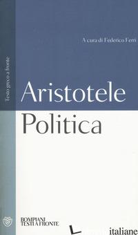 POLITICA. TESTO GRECO A FRONTE - ARISTOTELE; FERRI F. (CUR.)