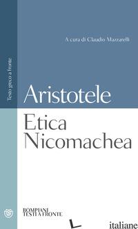 ETICA NICOMACHEA - ARISTOTELE; MAZZARELLI C. (CUR.)
