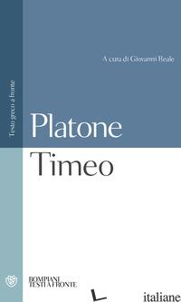 TIMEO. TESTO GRECO A FRONTE - PLATONE; REALE G. (CUR.)