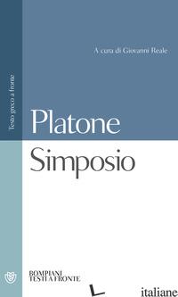 SIMPOSIO. TESTO GRECO A FRONTE - PLATONE; REALE G. (CUR.)