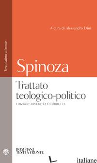 TRATTATO TEOLOGICO-POLITICO. TESTO LATINO A FRONTE - SPINOZA BARUCH; DINI A. (CUR.)