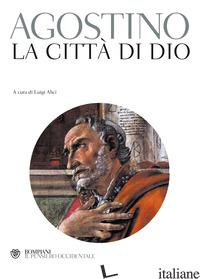 CITTA' DI DIO (LA) - AGOSTINO (SANT'); ALICI L. (CUR.)