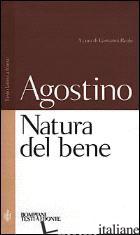 NATURA DEL BENE (LA) - AGOSTINO (SANT'); REALE G. (CUR.)