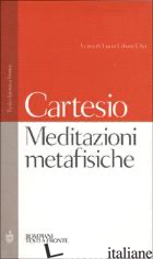 MEDITAZIONI METAFISICHE - CARTESIO RENATO; URBANI ULIVI L. (CUR.)