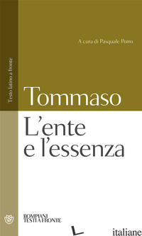 ENTE E L'ESSENZA (L') - TOMMASO D'AQUINO (SAN); PORRO P. (CUR.)