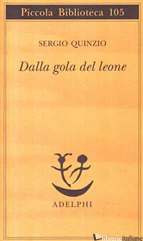 DALLA GOLA DEL LEONE - QUINZIO SERGIO