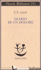 DIARIO DI UN DOLORE - LEWIS CLIVE S.