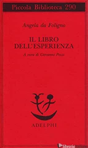 LIBRO DELL'ESPERIENZA (IL) - ANGELA DA FOLIGNO; POZZI G. (CUR.)