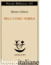 DELL'UOMO NOBILE. TRATTATI - ECKHART; VANNINI M. (CUR.)