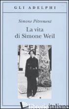 VITA DI SIMONE WEIL (LA) - PETREMENT SIMONE; SALA M. C. (CUR.)