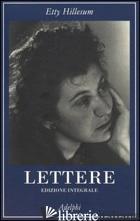 LETTERE (1941-1943). EDIZ. INTEGRALE - HILLESUM ETTY; SMELIK K. A. (CUR.)