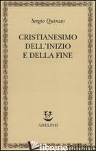 CRISTIANESIMO DELL'INIZIO E DELLA FINE - QUINZIO SERGIO