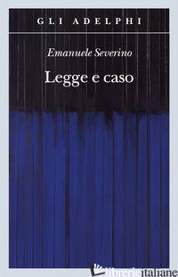 LEGGE E CASO - SEVERINO EMANUELE