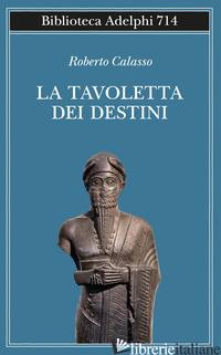 TAVOLETTA DEI DESTINI (LA) - CALASSO ROBERTO