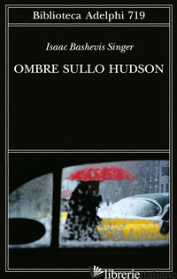 OMBRE SULLO HUDSON - SINGER ISAAC BASHEVIS; ZEVI E. (CUR.)