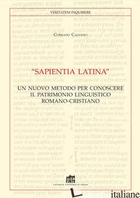 «SAPIENTIA LATINA». UN NUOVO METODO PER CONOSCERE IL PATRIMONIO LINGUISTICO ROMA - CALVANO CORRADO