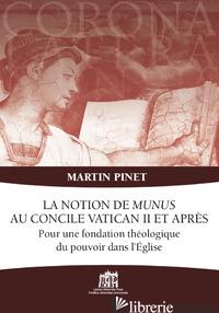 NOTION DE MUNUS AU CONCILE VATICAN II ET APRES (LA) - PINET MARTIN