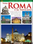 TUTTA ROMA E IL VATICANO. EDIZ. SPAGNOLA -