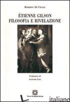 ETIENNE GILSON. FILOSOFIA E RIVELAZIONE - DI CEGLIE ROBERTO; ASSOCIAZIONE OLTRE IL CHIOSTRO (CUR.)