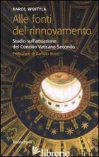 ALLE FONTI DEL RINNOVAMENTO. STUDIO SULL'ATTUAZIONE DEL CONCILIO VATICANO II - GIOVANNI PAOLO II; FELICE F. (CUR.)