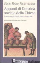 APPUNTI DI DOTTRINA SOCIALE DELLA CHIESA - FELICE FLAVIO; ASOLAN PAOLO