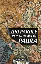 CENTO PAROLE PER NON AVERE PAURA - AA.VV.