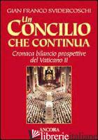 CONCILIO CHE CONTINUA. CRONACA, BILANCIO, PROSPETTIVE DEL VATICANO II (UN) - SVIDERCOSCHI GIAN FRANCO