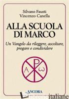ALLA SCUOLA DI MARCO - FAUSTI SILVANO; CANELLA VINCENZO