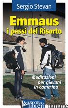 EMMAUS I PASSI DEL RISORTO - STEVAN SERGIO