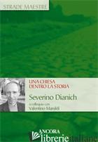 CHIESA DENTRO LA STORIA (UNA) - DIANICH SEVERINO
