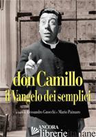 DON CAMILLO, IL VANGELO DEI SEMPLICI - GNOCCHI A. (CUR.); PALMARO M. (CUR.)