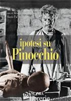 IPOTESI SU PINOCCHIO - GNOCCHI ALESSANDRO; PALMARO MARIO