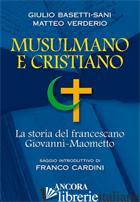 MUSULMANO E CRISTIANO - BASETTI SANI GIULIO; VERDERIO MATTEO