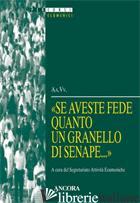 SE AVESTE FEDE QUANTO UN GRANELLO DI SENAPE - AA.VV.