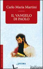VANGELO DI PAOLO (IL) - MARTINI CARLO MARIA
