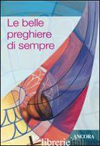 BELLE PREGHIERE DI SEMPRE (LE) - TERRANI A. (CUR.)