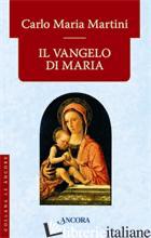 VANGELO DI MARIA (IL) - MARTINI CARLO MARIA