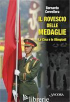 ROVESCIO DELLE MEDAGLIE. LA CINA E LE OLIMPIADI (IL) - CERVELLERA BERNARDO
